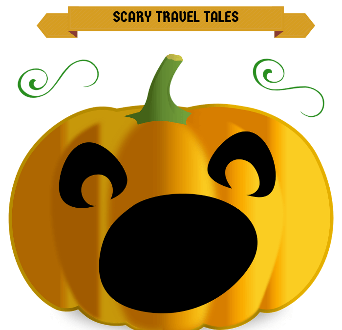Scary Travel Tales